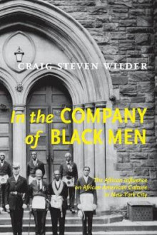In the Company of Black Men av Craig Steven Wilder (Heftet)