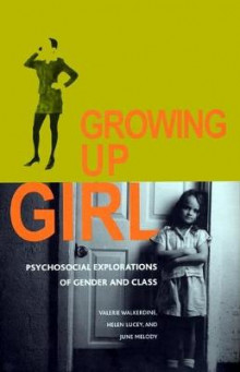 Growing Up Girl av Valerie Walkerdine, Helen Lucey og June Melody (Innbundet)