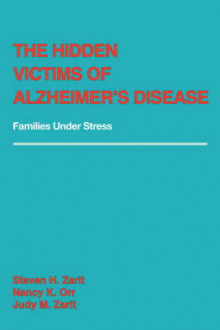 The Hidden Victims of Alzheimer's Disease av Steven H. Zarit (Heftet)