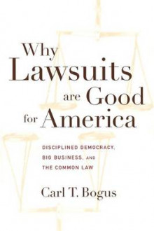 Why Lawsuits are Good for America av Carl T. Bogus (Heftet)
