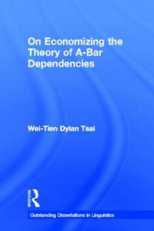 On Economizing the Theory of A-Bar Dependencies av Wei-Tien Dylan Tsai (Innbundet)