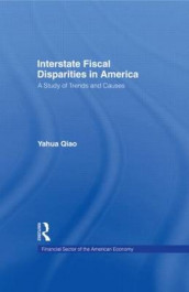 Interstate Fiscal Disparities in America av Yuhua Qiao (Innbundet)