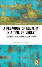 A Pedagogy of Equality in a Time of Unrest av Carl Anders Safstrom (Innbundet)