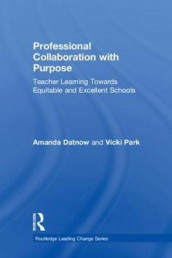 Professional Collaboration with Purpose av Amanda Datnow og Vicki Park (Innbundet)