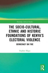 Omslag - The Socio-Cultural, Ethnic and Historic Foundations of Kenya's Electoral Violence
