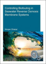 Omslag - Controlling Biofouling in Seawater Reverse Osmosis Membrane Systems