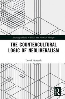 The Countercultural Logic of Neoliberalism av David Hancock (Innbundet)
