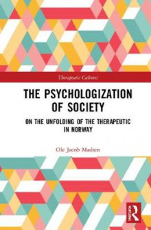 The Psychologization of Society av Ole Jacob Madsen (Innbundet)