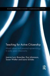 Teaching for Active Citizenship av Joanne Lunn Brownlee, Eva Johansson, Laura Scholes og Susan Walker (Heftet)
