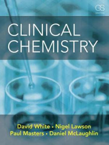 Clinical Chemistry av David White, Nigel Lawson, Daniel McLaughlin og Paul Masters (Heftet)