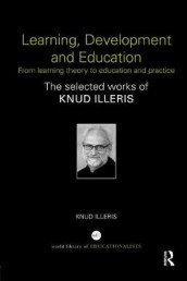 Learning, Development and Education av Knud Illeris (Heftet)