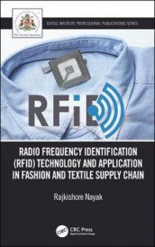 Radio Frequency Identification (RFID) Technology and Application in Fashion and Textile Supply Chain av Rajkishore Nayak (Heftet)