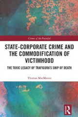 Omslag - State-Corporate Crime and the Commodification of Victimhood