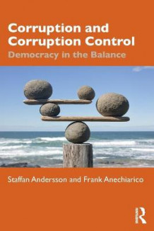 Corruption and Corruption Control av Staffan Andersson og Frank Anechiarico (Heftet)