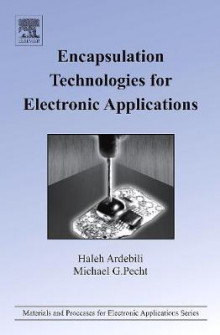 Encapsulation Technologies for Electronic Applications av Haleh Ardebili og Michael Pecht (Innbundet)