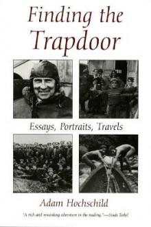 adam essay finding hochschild portrait trapdoor travel