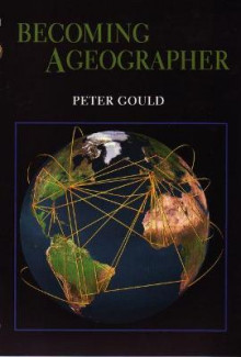 Becoming a Geographer av Peter Gould (Innbundet)