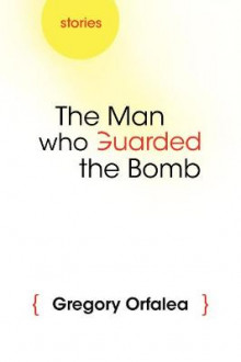 The Man Who Guarded the Bomb av Gregory Orfalea (Innbundet)