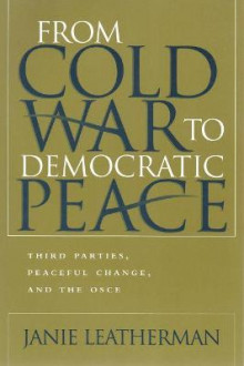 From Cold War to Democratic Peace av Janie L. Leatherman (Innbundet)