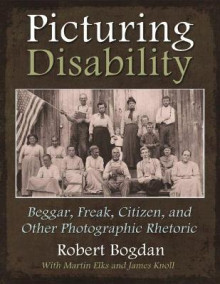 Picturing Disability av Robert Bogdan, Martin Elks og James Knall (Innbundet)