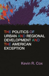 Omslag - The Politics of Urban and Regional Development and the American Exception