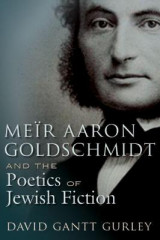 Omslag - Meir Aaron Goldschmidt and the Poetics of Jewish Fiction