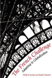 The French Challenge av Philip H. Gordon og Sophie Meunier-Aitsahalia (Heftet)