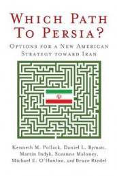 Which Path to Persia? Options for a New American Strategy toward Iran av Daniel L. Byman, Martin S. Indyk, Suzanne Maloney, Michael E. O'Hanlon, Kenneth M. Pollack og Bruce Riedel (Heftet)