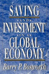 Saving and Investment in a Global Economy av Barry P. Bosworth (Heftet)