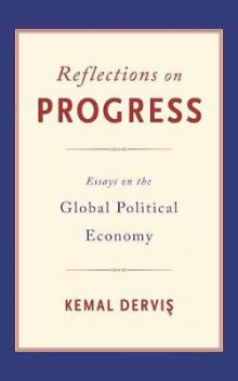 Reflections on Progress av Kemal Dervis (Innbundet)