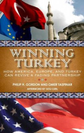 Winning Turkey av Philip H. Gordon og Omer Taspinar (Heftet)