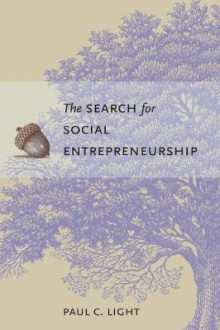 The Search for Social Entrepreneurship av Paul C. Light (Innbundet)