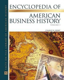 Encyclopedia of American Business History av Charles R. Geisst (Innbundet)