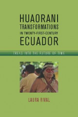 Omslag - Huaorani Transformations in Twenty-First-Century Ecuador