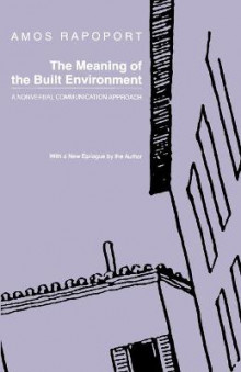 The Meaning of the Built Environment av Amos Rapoport (Heftet)
