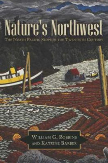Nature's Northwest av William G. Robbins og Katrine Barber (Heftet)
