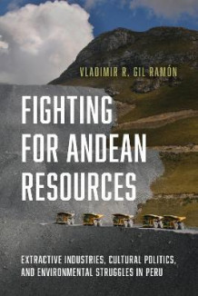 Fighting for Andean Resources av Vladimir R. Gil Ramon (Innbundet)