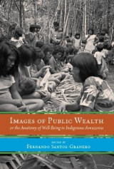 Omslag - Images of Public Wealth or the Anatomy of Well-Being in Indigenous Amazonia