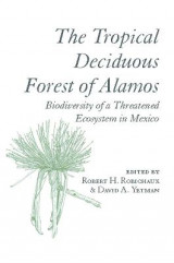 Omslag - The Tropical Deciduous Forest of Alamos