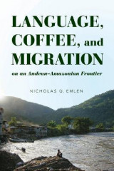 Omslag - Language, Coffee, and Migration on an Andean-Amazonian Frontier