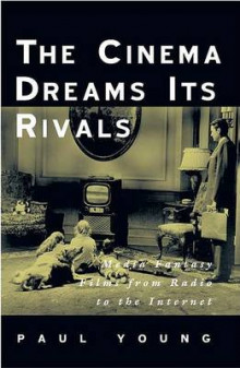 The Cinema Dreams Its Rivals av Paul Young (Heftet)
