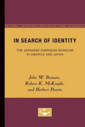 In Search of Identity av John Bennett, Robert McKnight og Herbert Passin (Heftet)
