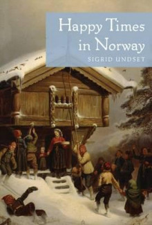 Happy times in Norway av Sigrid Undset (Heftet)
