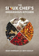 Omslag - The Sioux Chef's Indigenous Kitchen