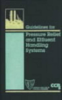 Guidelines for Pressure Relief and Effluent Handling Systems av Center for Chemical Process Safety (CCPS) (Blandet mediaprodukt)