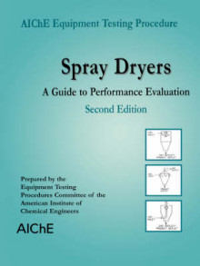 AIChE Equipment Testing Procedure - Spray Dryers av American Institute of Chemical Engineers (AIChE) (Heftet)
