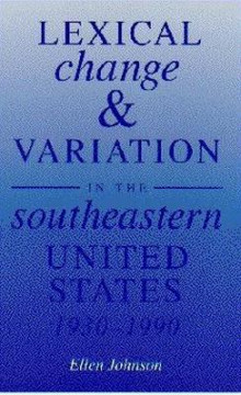 Lexical Change and Variation in the Southeastern United States, 1930-90 av Ellen Johnson (Heftet)