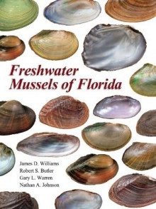 Freshwater Mussels of Florida av James D. Williams, Robert S. Butler, Gary L. Warren og Nathan A. Johnson (Innbundet)