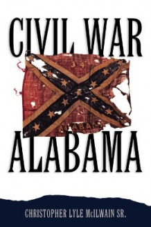 Civil War Alabama av Christopher Lyle McIlwain (Heftet)