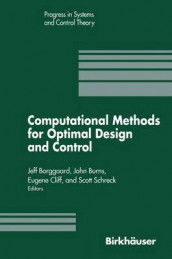Computational Methods for Optimal Design and Control av J. Borggaard, John Burns og Scott Schreck (Innbundet)